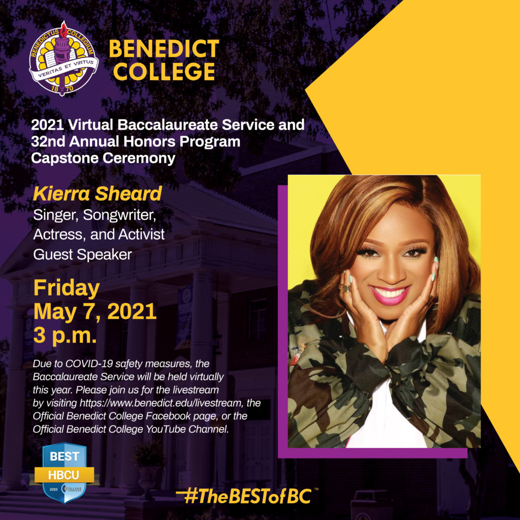 2021 Virtual Baccalaureate Service and 32nd Annual Honors Program Capstone Ceremony. Kierra Sheard: Singer, Songwriter, Actress, and Activist, Guest Speaker. Friday, May 7th, 2021, 3PM.