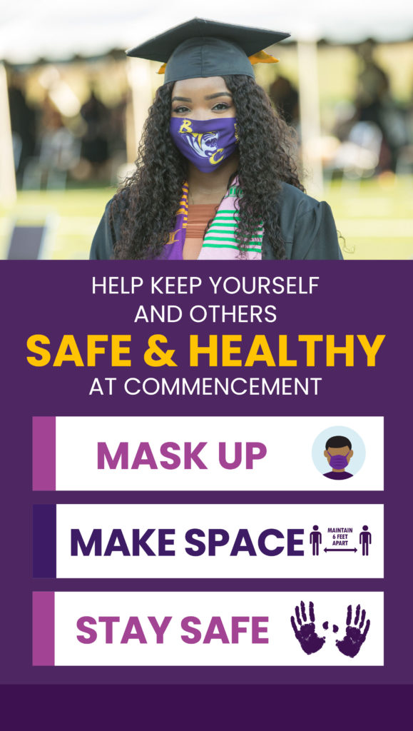Help keep yourself and others safe & healthy at commencement. Mask up. Make space. Stay safe.